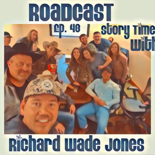 Episode 48 Story Time with Richard Wade Jones