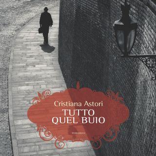 """Cristiana Astori """"Tutto quel buio"""""""