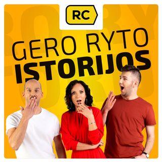 GERO RYTO ISTORIJOS | Daina NESIBUČIUOK, DEZINFEKUOK ir interviu su Livija