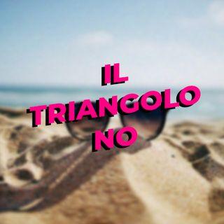 Il triangolo no