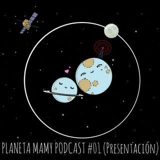 Planeta Mamy Podcast #01 (Presentación)