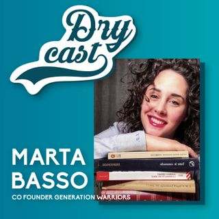 31 - Marta Basso, Co-Founder di Generation Warriors e madre del movimento #StopWhining