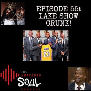 The Awakened Soul Podcast Episode 55: Lake Show Crunk