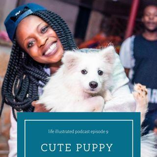 EPISODE 9 Cute Puppy