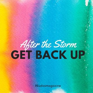 After the Storm Get Back Up