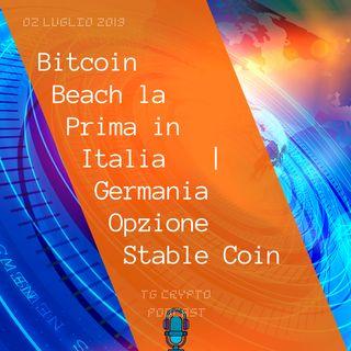Bitcoin Beach la Prima in Italia  La Germania Pensa ad una Stable Coin TG Crypto PODCAST 02-07
