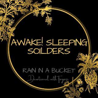 Awake! Sleeping Soldiers