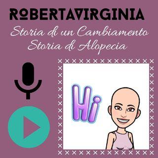 Robertavirginia: Storia di un cambiamento, storia di Alopecia by Gloriana Ronda