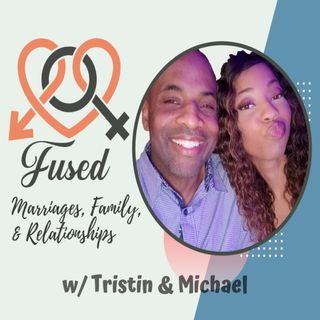 Fused Marriages w/ Tristin & Michael