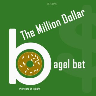 Episode 10 - The Million Dollar Bagel Bet