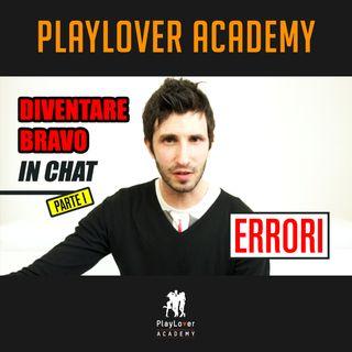 100 - Diventare bravo in chat - Parte 1 - Chat Sbagliata