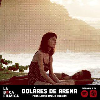 DÓLARES DE ARENA | feat. Laura Amelia Guzmán