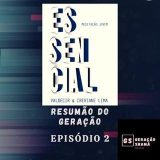 Resumão do Geração - Episodio 2 - 03/01/2021 a 09/01/2021
