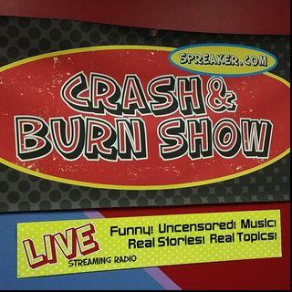 Crash & Burn Show