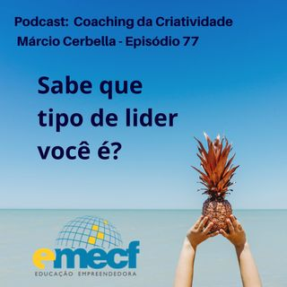Episódio 77 - Coaching da Criatividade