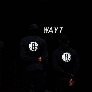 WAYT EP. 121