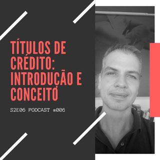 Direito Empresarial: Títulos de Crédito - Introdução, Conceito e Características