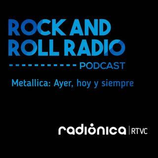 Metallica: ayer, hoy y siempre