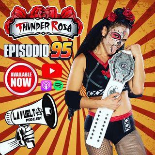 Thunder Rosa Ep-95 de La Vuelta Podcast
