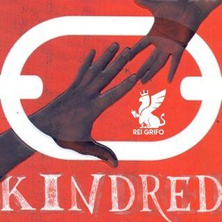 Podcast do Rei Grifo 058: Kindred - Laços de Sangue