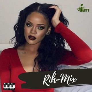 Rih-Mix | The Best of Rihanna by DJ iAM
