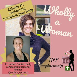 Episode 77: Confidently transform your body - featuring Jordan Davies, co-owner and body composition director at Complete Performance MN