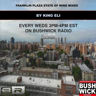 Franklin Plaza State of Mind King Eli on the MIx