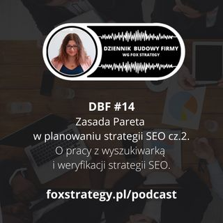 DBF #14: Zasada Pareta w planowaniu strategii SEO cz.2.  [BIZNES] [MARKETING]