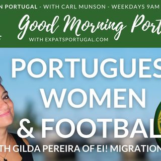 Portuguese football, food & visas with Gilda Pereira of Ei! Migration