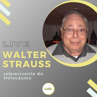 Walter Strauss: live com o sobrevivente do Holocausto
