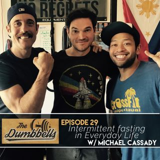 29: Intermittent Fasting in Everyday Life (w/ Michael Cassady)