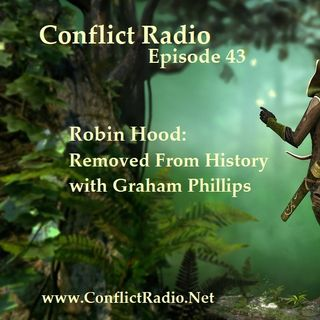 Episode 43  Robin Hood  Removed From History with Graham Phillips