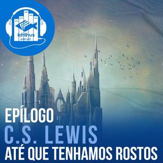 Até que tenhamos rostos (C. S. Lewis) | Epílogo (feat. Mark Anthony Swedberg)
