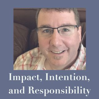 Impact, Intention, and Responsibility