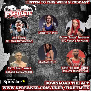 Fightlete Report 2/5/19 UFC Gillian Roberson, Bellator Toby Misech, John Douma, Justin, Sumter, Lindsey VanZandt, InvictaFC DeAnna Bennett