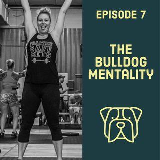 The Bulldog Mentality