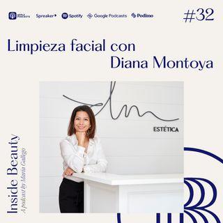 32. Limpieza facial con Diana Montoya