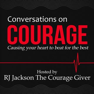 The Conversations on Courage Podcast RJ Jackson The Courage Giver Guest Author Athena Blue John Bent