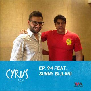 Ep. 94 feat. Builder Sunny Bijlani