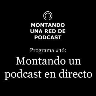 Montando un podcast en directo expres y confinados | MRP #16