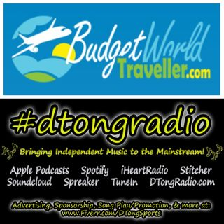 The BEST Indie Music on #dtongradio - Powered by BudgetWorldTraveller.com