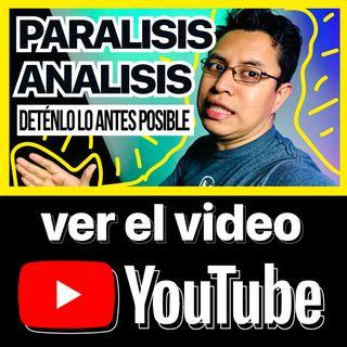 Parálisis - Análisis (Por que es importante detenerlo) || 41/365