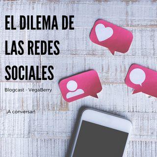 El dilema de las redes sociales - Blogcast