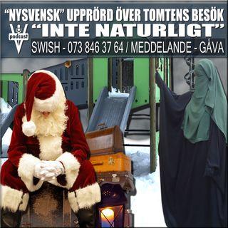 """""""NYSVENSK"""" UPPRÖRD ÖVER TOMTENS BESÖK - """"INTE NATURLIGT"""""""