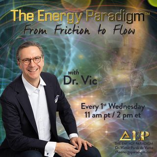 The Energy Paradigm: From Friction to Flow with Dr. Victor Porak de Varna!