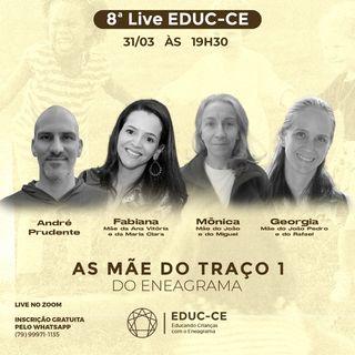 8a Live EDUC-CE: Mães do Traço 1 do Eneagrama
