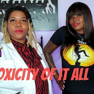"""Ep. 5 🤦🏾♀️""""The Toxicity Of It All""""🤷🏾♀️  w/Ebony """"The Doctor"""" Host of The Operating Room"""