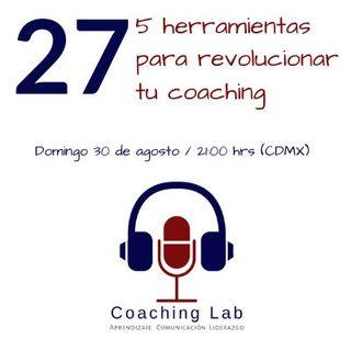 """Episodio #027 """"5 herramientas para revolucionar tu coaching"""""""