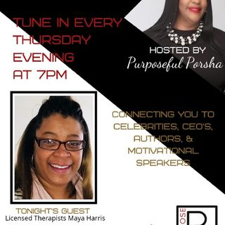 Season 3 Episode 32 - Purpose PR Agency Radio Speaks with Licensed Therapists Maya Harris
