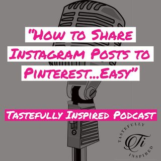 Simple Way to Share Instagram Posts to Pinterest